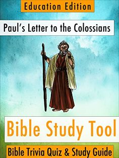 Paul's Letter to the Colossians: Bible Trivia Quiz & Study Guide - Education Edition (BibleEye Bible Trivia Quizzes & Study Guides - Education Edition Book 12) by BibleEye http://www.amazon.com/dp/B00O49TR3O/ref=cm_sw_r_pi_dp_eUH.vb0ZH33P1