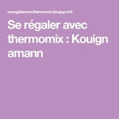 Se régaler avec thermomix : Kouign amann
