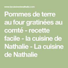 Pommes de terre au four gratinées au comté - recette facile - la cuisine de Nathalie - La cuisine de Nathalie