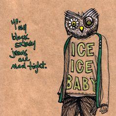 ice ice baby. do do do do do do do do.