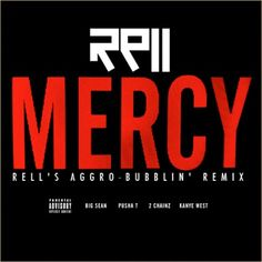Kanye West Ft. 2 Chainz , Big Sean & Pusha T - Mercy (Rell The SoundBender Remix) (Electro Trap)