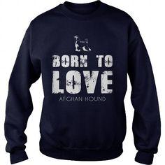 Born to love Afghan Hound shirt