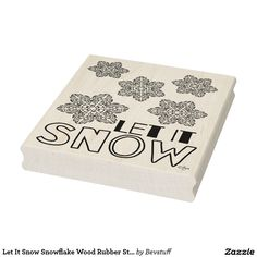 Let It Snow Snowflake Wood Rubber Stamp, 4 x 5! For more, visit http://www.zazzle.com/rubber+wood+stamps?rf=238308729910790362