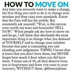 Breaking Up and Moving On Quotes : How to move on. Anytime you seriously want to make a change the first thing yo