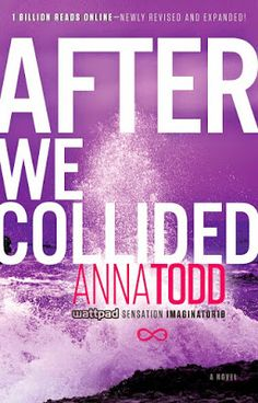 "NEW ADULT E DINTORNI: AFTER WE COLLIDED ""After Series #2"" di Anna Todd"
