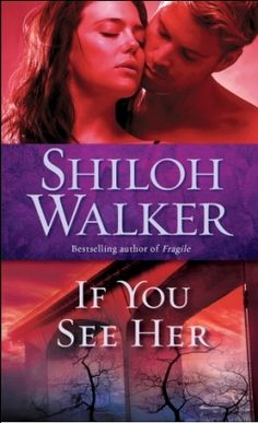 If You See Her by Shiloh Walker (book 2 in the Ash Trilogy)--review from Book Vixen.  This book is so good!