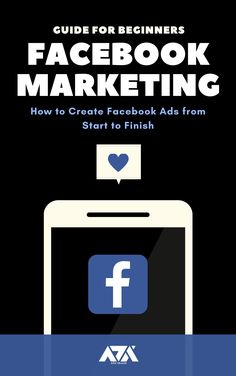 A Comprehensive Guide for Beginners on How to Create Facebook Ads from Start to Finish Page Flip, Computer Internet, Kindle App, Windows Phone, Facebook Marketing, Machine Learning, Ebooks, It Is Finished, Ads