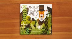 'Mr. Tiger Goes Wild', by Peter Brown. An original take on being yourself, we recommend it for every preschooler's bookshelf. #WhatWeeRead   Wee Society