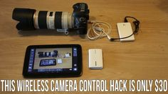 This Wireless Camera Control And LiveView DIY Hack Is Only $30 | DIYPhotography.net