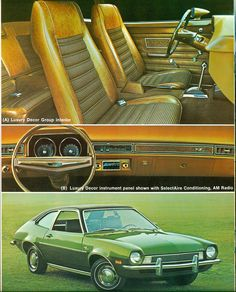 1970's Ford Pinto 2 Door - thanks to my brother i learned to drive a stick shift in his Pinto.   Believe it or not it was a cool car back then lol