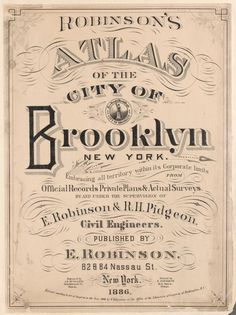 Robinson's atlas of the city of Brooklyn, New York : embracing all territory within its corporate limits; from official ... [Atlas of the city of Brooklyn, New York.] (1886)