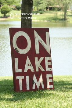 "Handpainted Sign "" On Lake Time""