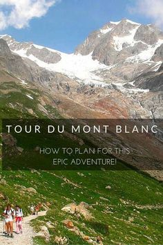 Tour du Mont Blanc: How to Plan for This Epic Adventure! , Tour du Mont Blanc: Plan for This Epic Journey! Tour du Mont Blanc is among the finest hikes in Europe that goes by France, Italy and Switzerland. Mont Blanc Trek, Chamonix Mont Blanc, Mt Blanc, Hiking Europe, Europe Travel Tips, Best Places To Travel, Places To Go, France Travel, France Europe
