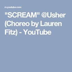 """SCREAM"" @Usher (Choreo by Lauren Fitz) - YouTube"