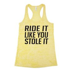 Ride It Like You Stole It. Cycle Shirt. Workout by WorkItWear #spiinning #cycle #cycling #spin #wine #rideitlikeyoustoleit #sweatitout #workout #fitness #spinnow #exercise #etsy #workitwear