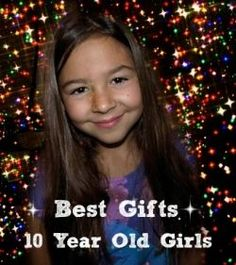Best Gifts and Top Toys for Girls 10 Years Old