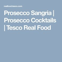 Prosecco Sangria | Prosecco Cocktails | Tesco Real Food