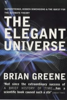 The Elegant Universe, by Brian Greene