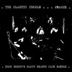 The Plastic People … Prague* - Egon Bondy's Happy Hearts Club Banned at Discogs