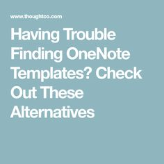Having Trouble Finding OneNote Templates? Check Out These Alternatives