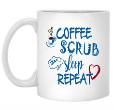 Coffee Scrub Sleep Repeat 11 oz. Mug