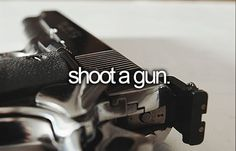 Learn how to Shoot a Gun.  Although I do know how to shoot a gun, I'm not comfortable with one and would like to learn to be good at it.  I also want to get a conceal carry license.