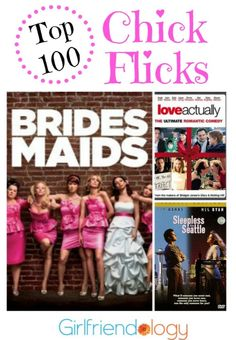 What's your favorite chick flick? Did it make this list of the top 100 chick flick movies?