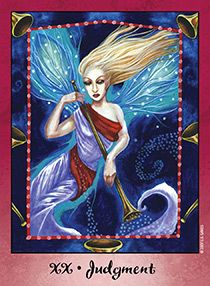 December 27 Tarot Card: Judgment (Faerie Tarot deck) It's never too late to change unhealthy patterns and decisions. If your actions are not in-line with where you want to be, now is the time to consider where some serious changes are needed to get back on the right path