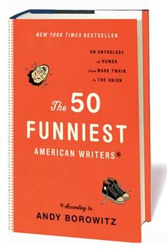 The 50 Funniest American Writers by Andy Borowitz