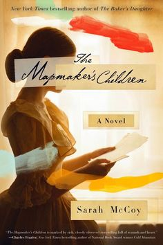 If historical fiction is your jam, check out The Mapmaker's Children by Sarah McCoy. It follows the crafty, map-making daughter of an abolitionist.