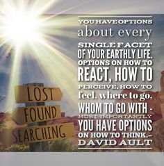 You have options.  #davidaultquotes