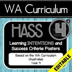 COMPLETELY EDITABLE - Including editable headings...ie change to Goals, Objectives, I can statements etcWA CURRICULUM YEAR 4 All HASS Learning INTENTIONS/GOALS/I CAN STATEMENTS... and Success Criteria! This packet has all the posters you will need to display the learning INTENTIONS/GOALS/I CAN STA...