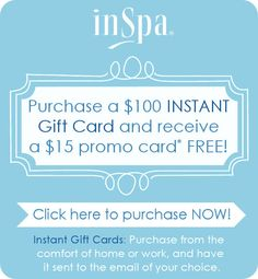 Purchase your INSTANT Gift Card today: http://inspa.com/Gift-Cards/ Promotion ends 4/24/2012. Promo gift card expires 5/31/2012.