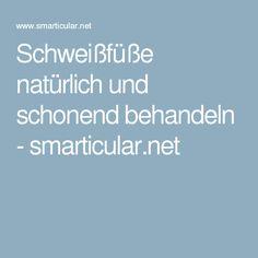 Schweißfüße natürlich und schonend behandeln - smarticular.net