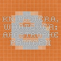 knitcetera, whatever: Apostrophe Pattern