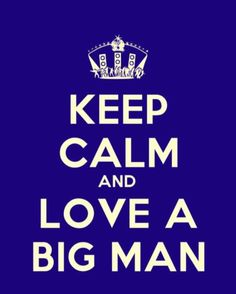 I love big guys