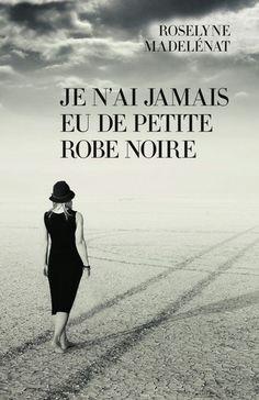 Vente Je n'ai jamais eu de petite robe noire - Roselyne Madelénat