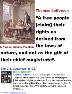 A free people [claim] their rights as derived from the laws of nature, and not as the gift of their chief magistrate. - Thomas Jefferson