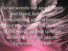 Ephesians 6:12 (KJV)