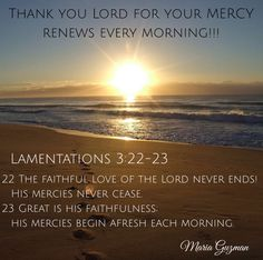 God bless!  Thank the Lord for His MERCY renews every morning!!!  Many Blessings!!!