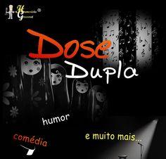 Em Fevereiro Humor em Dose Dupla... Novidades em breve!