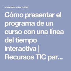 Cómo presentar el programa de un curso con una línea del tiempo interactiva   Recursos TIC para profesores