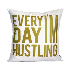 Every Day I'm Hustling Pillow Cover // 16x16 by michelledwight, $38.00