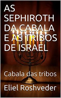 AS  SEPHIROTH DA CABALA E AS TRIBOS DE ISRAEL: Cabala das... https://www.amazon.com.br/dp/B07178VD77/ref=cm_sw_r_pi_dp_x_8M1lzb77PCNQF