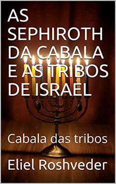 AS  SEPHIROTH DA CABALA E AS TRIBOS DE ISRAEL: Cabala das... https://www.amazon.com.br/dp/B07178VD77/ref=cm_sw_r_pi_dp_x_It4kzb720SVM5