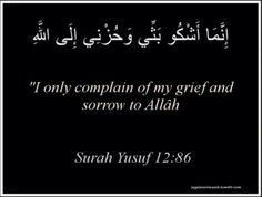 Complain only to Allah. Prayer of Yacoub (AS) over his grief for his lost son Yusuf (AS)