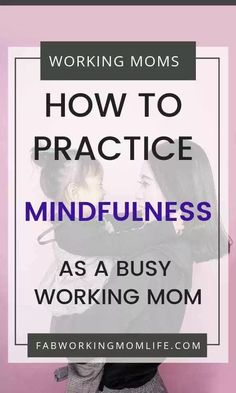Do you practice Mindfulness For Moms? Did you know a mindfulness practice can help you be less stressed? Read on for tips and ideas How to practice Mindfulness as a Busy Mom - Fab Working Mom Life Mom Advice, Parenting Advice, Mindful Parenting, Single Parenting, Mindfulness For Kids, Mindfulness Practice, Working Mom Tips, Thing 1, Mindful Living