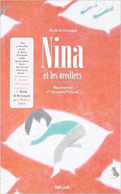 Amazon.fr - Nina et les oreillers - Maylis de Kerangal, Alexandra Pichard - Livres