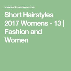 Short Hairstyles 2017 Womens - 13   Fashion and Women