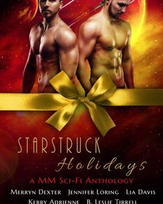 New Holiday Anthology up for pre-order!  Starstruck Holidays: A MM Sci-Fi Romance Anthology By: @Jennifer Loring B. Leslie Tirrell @Merryn Dexter @Kerry Adrienne and Author Lia Davis  Heat up your holidays with four out of this world MM sci-fi romance novellas from five bestselling authors.  AND it's only #99cents through release week then it the price goes up.  From Jennifer Lorings NO ONE ON EARTH  Erukkass has located his deceased lover in another dimension and refuses to leave without…